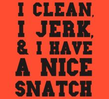 I clean, I jerk and I have a nice snatch by MalcolmWest
