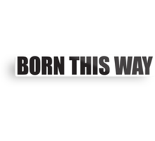 Born This Way Logo Metal Print