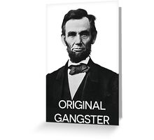 Abraham Lincoln Orignal Gangster Greeting Card
