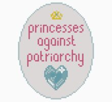 Princesses Against Patriarchy  by jessikatz