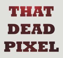 That dead pixel by Ednathum