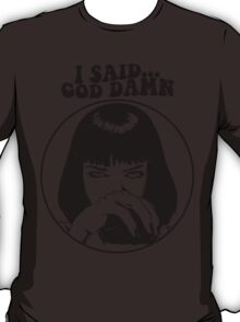 Pulp Fiction - Mia Wallace - God Damn T-Shirt