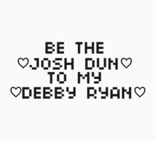 JOSH TO DEBBY by cliquenight