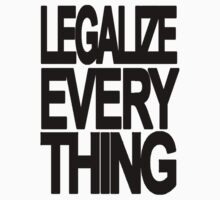 Legalize Everything by thesamba