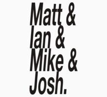 Matt & Mike & Ian & Josh by oliviatbh