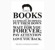 John Green Quote Poster - Books are the Ultimate Dumpees  T-Shirt