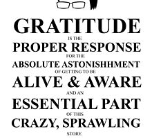John Green Quote Poster - Gratitude is the proper response  by Alexandrico