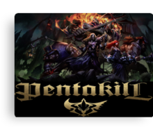 League of Legends Pentakill  Canvas Print