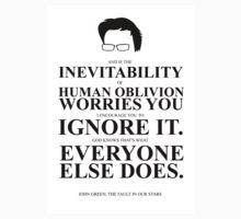 John Green Quote Poster - Inevitability of human oblivion  T-Shirt