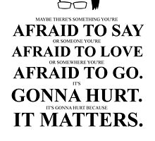 John Green Quote Poster - Maybe there's something you're afraid to say  by Alexandrico