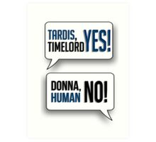 Tardis, Timelord, YES! Art Print