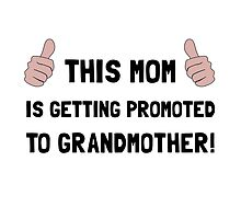 Promoted To Grandmother by AmazingMart