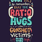 Ratio of Hugs to Gunshot Victims by Risa Rodil