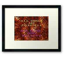 ALL THING ARE POSSIBLE Framed Print