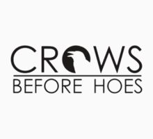 Crows Before Hoes by Malkin