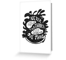 Never half-ass two things Greeting Card