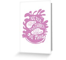 Never half-ass two things, pink version. Greeting Card