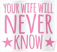 Your wife will NEVER know Poster