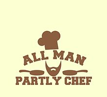 All man Partly chef by jazzydevil