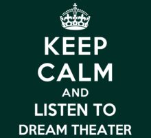 Keep Calm and listen to Dream Theater by artyisgod
