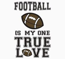 Football is My One True Love by johnlincoln2557