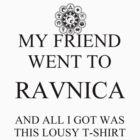 My friend went to Ravnica... by Gabriel Klingofström