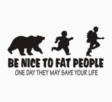 Be Nice to Fat People by Yotees