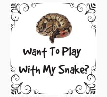 Want to Play With My Snake? by Sarah Ball (TheMaggotPie)