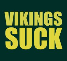 Green Bay Packers - Vikings Suck - Gold text by MOHAWK99