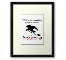 We Have Dragons (Red) Framed Print