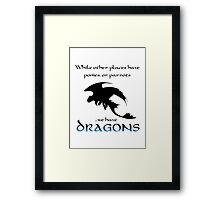 We Have Dragons (Blue) Framed Print
