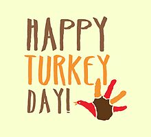 HAPPY TURKEY DAY with turkey hand thanksgiving by jazzydevil