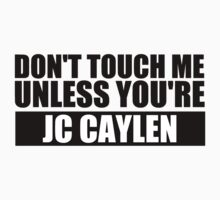 don't touch - JCC by Rockmydillon
