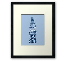 Live Strong - water Framed Print