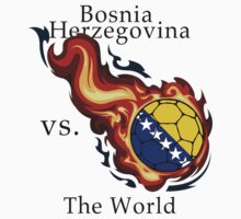 World Cup - Bosnia Herzegovina Versus the World by pjwuebker