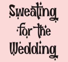 SWEATING FOR THE WEDDING by 2E1K