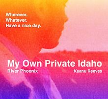 my own private idaho - sunset by rawivory