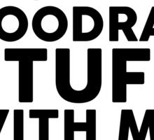 I LIKE DOING HOODRAT STUFF WITH MY BRIDES MAIDS Sticker