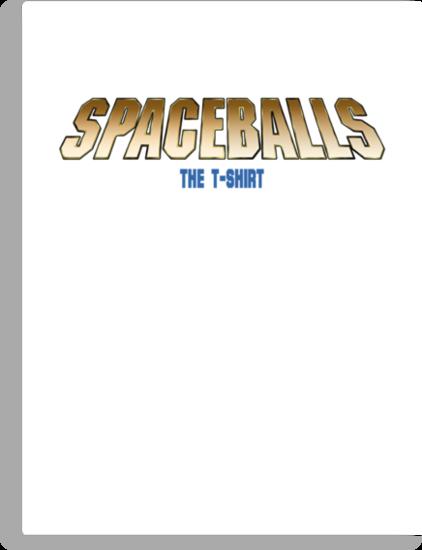 Spaceballs: The T-Shirt by shaydeychic