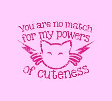 You are no match for my powers of cuteness! with kawaii kitty cat by jazzydevil