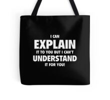 I Can't Understand It For You Tote Bag