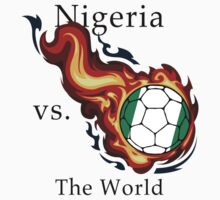 World Cup - Nigeria Versus the World Flaming Football by pjwuebker