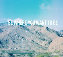 Be where you want to be Mountains of Baja California by Indea Vanmerllin