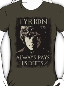 Tyrion always pays his debts #2 T-Shirt