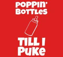 Poppin Bottles Till I Puke Kids Clothes