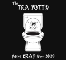 Tea Potty - Political Crap Since 2009 (Version 2) by Samuel Sheats