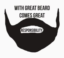 With Great Beard Comes Great Responsibility by JuzaShannon