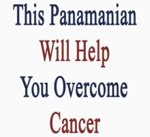 This Panamanian Will Help You Overcome Cancer by supernova23