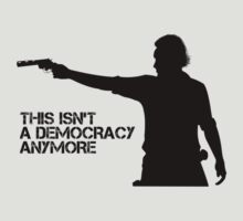 Rick Grimes - This Isn't a Democracy by NSTY