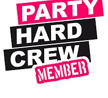 Party Hard Crew by Style-O-Mat